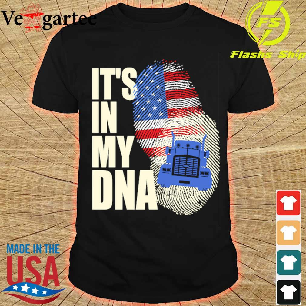 Driver America it's in my DNA shirt