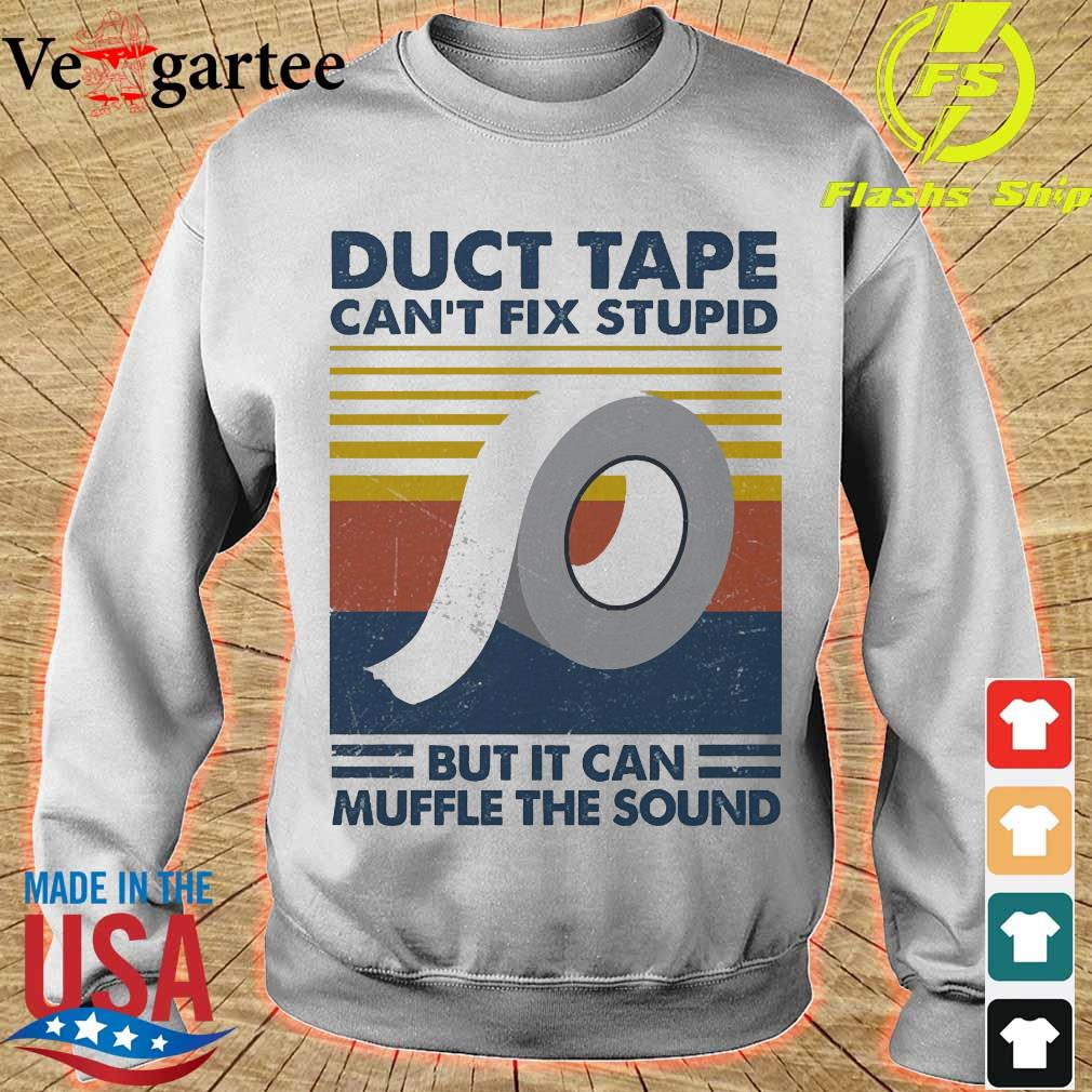 Duct Tape can't fix stupid but it can muffle the sound vintage s sweater