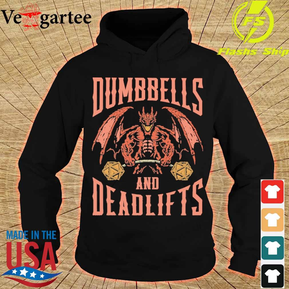 Dumbbells and deadlifts s hoodie