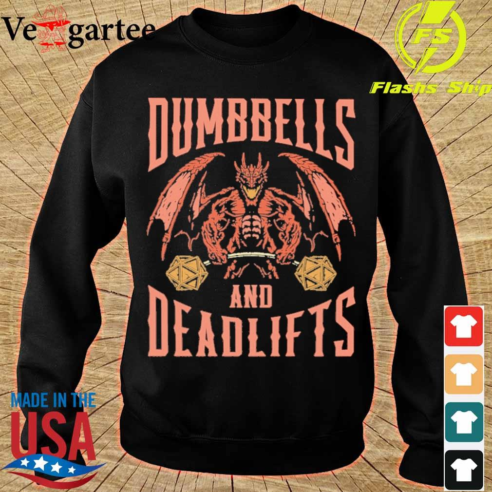 Dumbbells and deadlifts s sweater