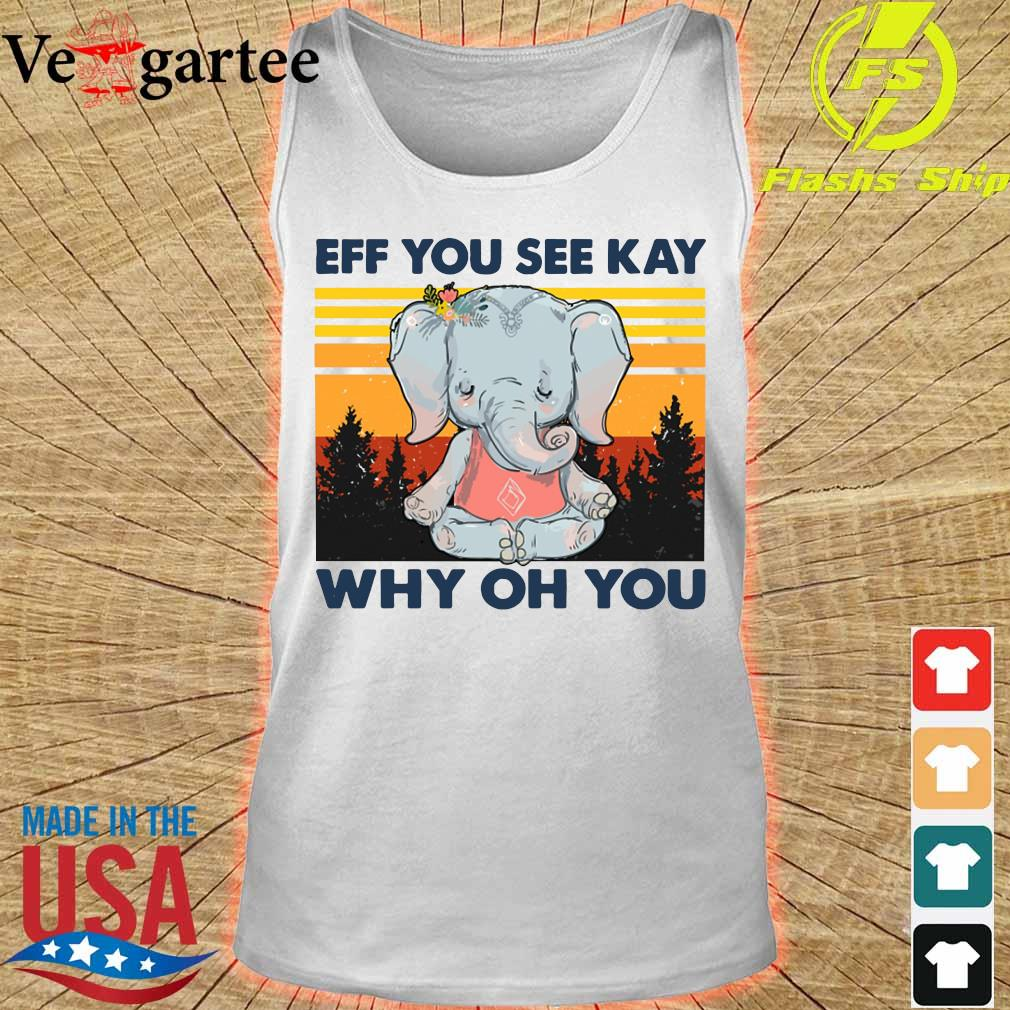 Elephant Eff You see kay why Oh You vintage s tank top