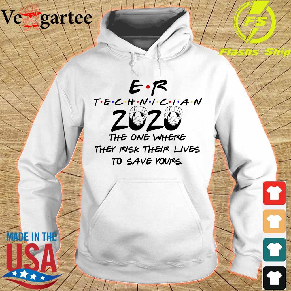 Er technician 2020 the one where They risk their lives to save yours s hoodie
