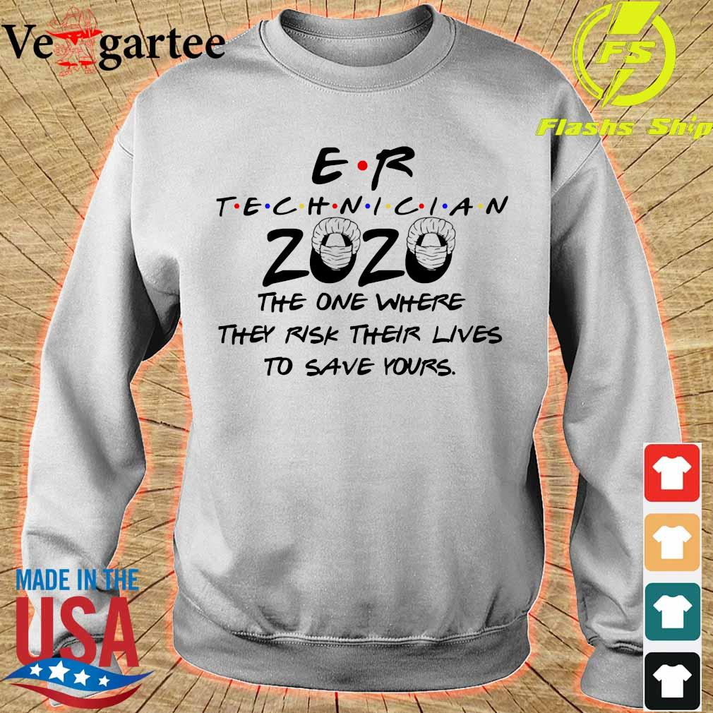 Er technician 2020 the one where They risk their lives to save yours s sweater