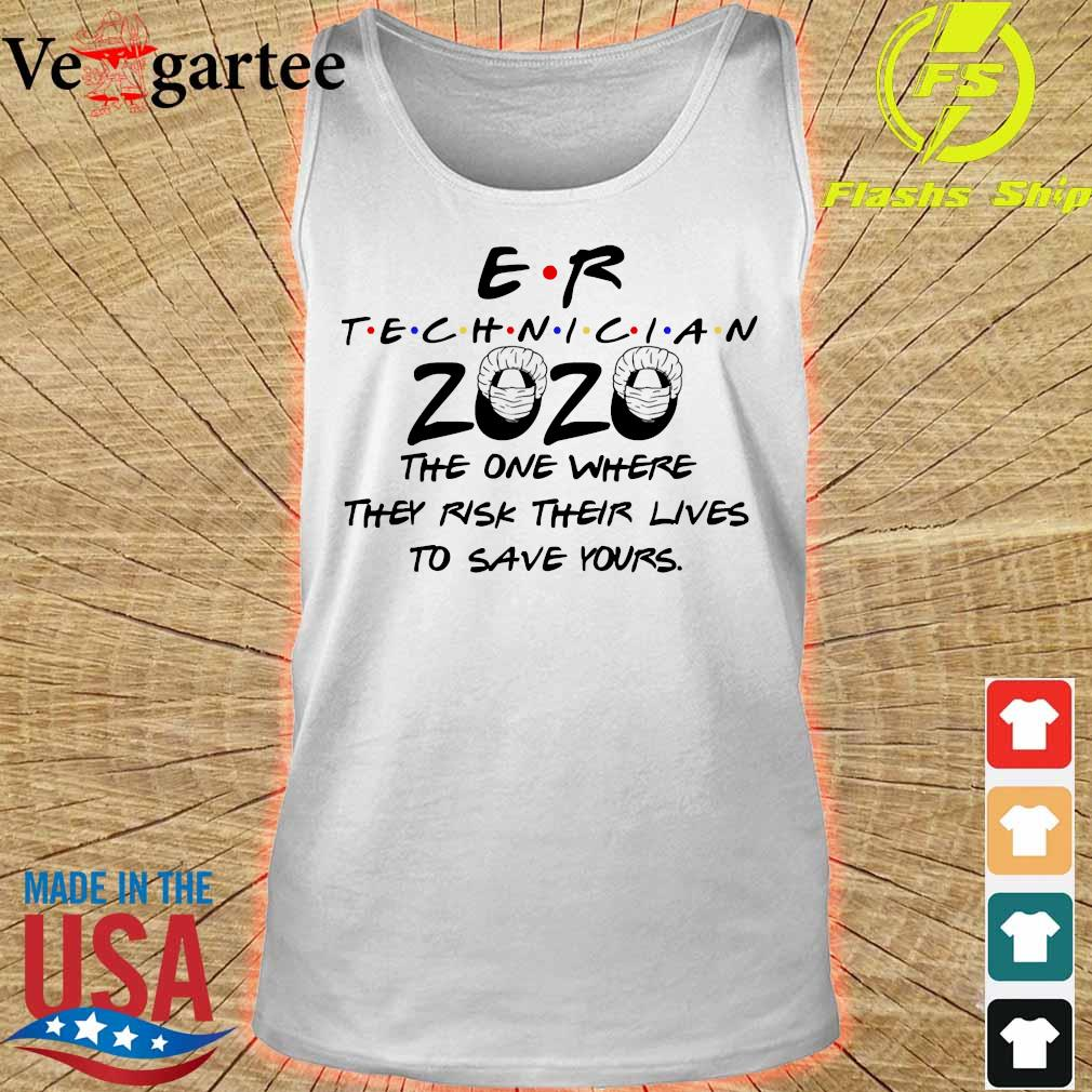 Er technician 2020 the one where They risk their lives to save yours s tank top