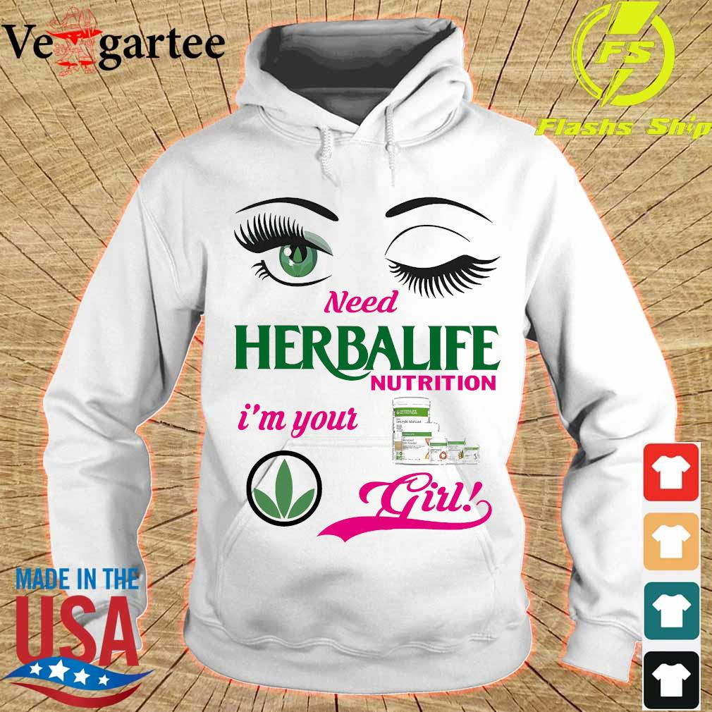 Eyes need Herbalife Nutrition I'm your girl s hoodie