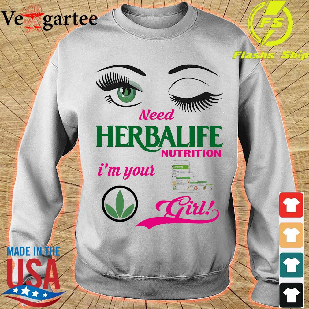 Eyes need Herbalife Nutrition I'm your girl s sweater