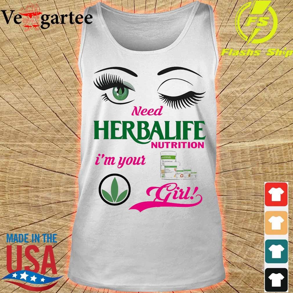 Eyes need Herbalife Nutrition I'm your girl s tank top