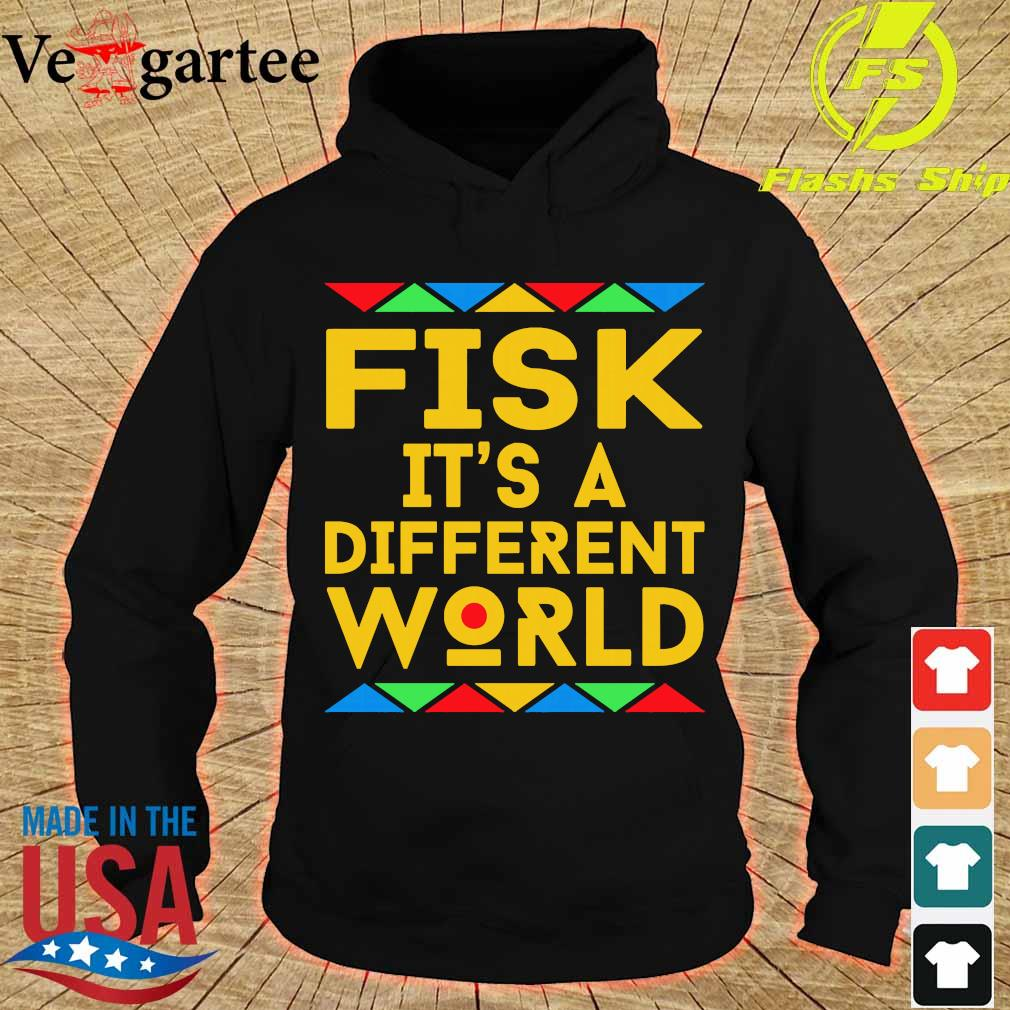 Fisk It's a different world s hoodie