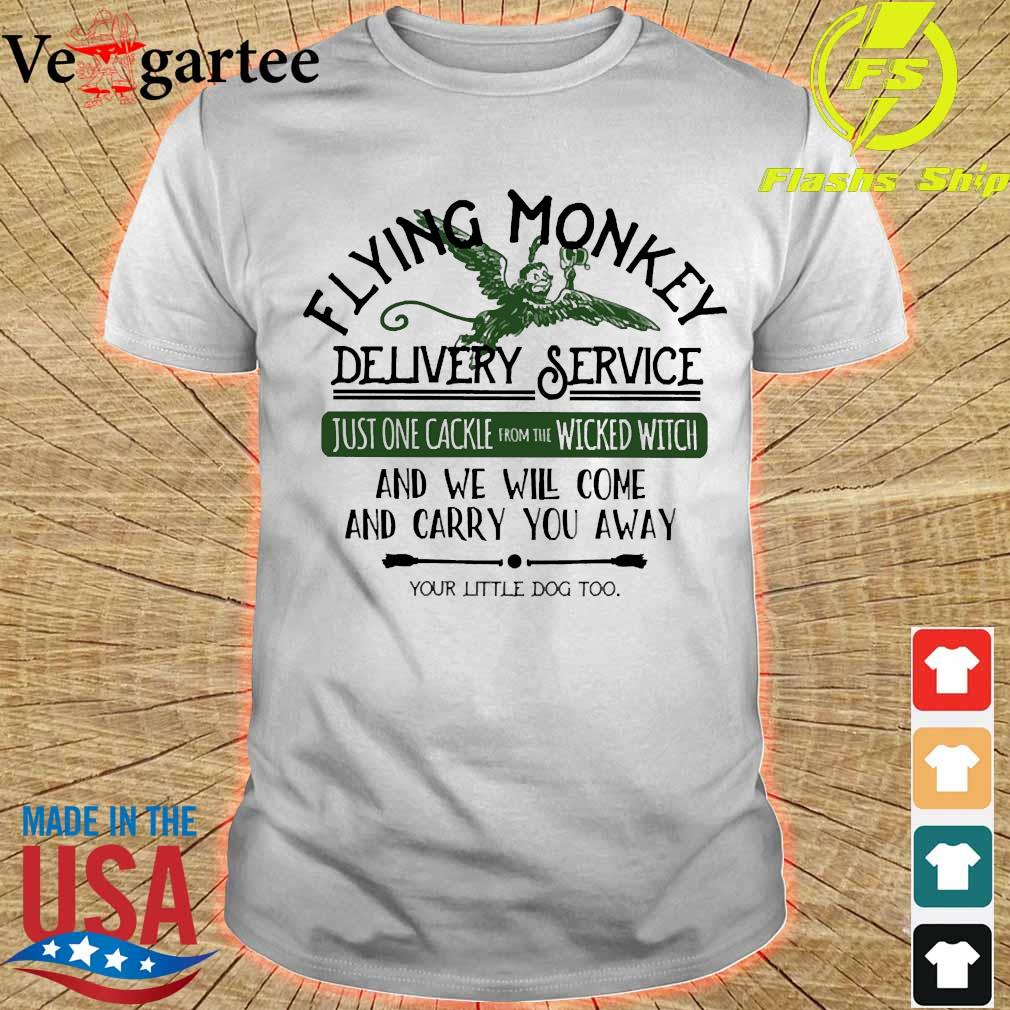 Flying Monkey delivery service and We will come and carry You away shirt