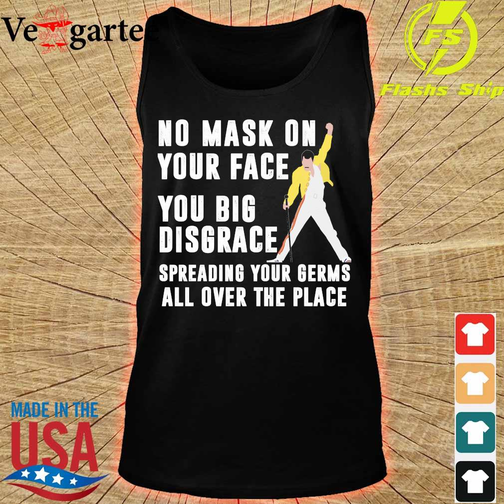 Freddie Mercury No mask on your face you big disgrace your germs all over the place s tank top