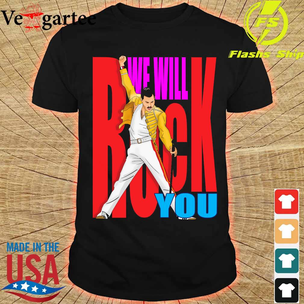 Freddie Mercury We will back You shirt