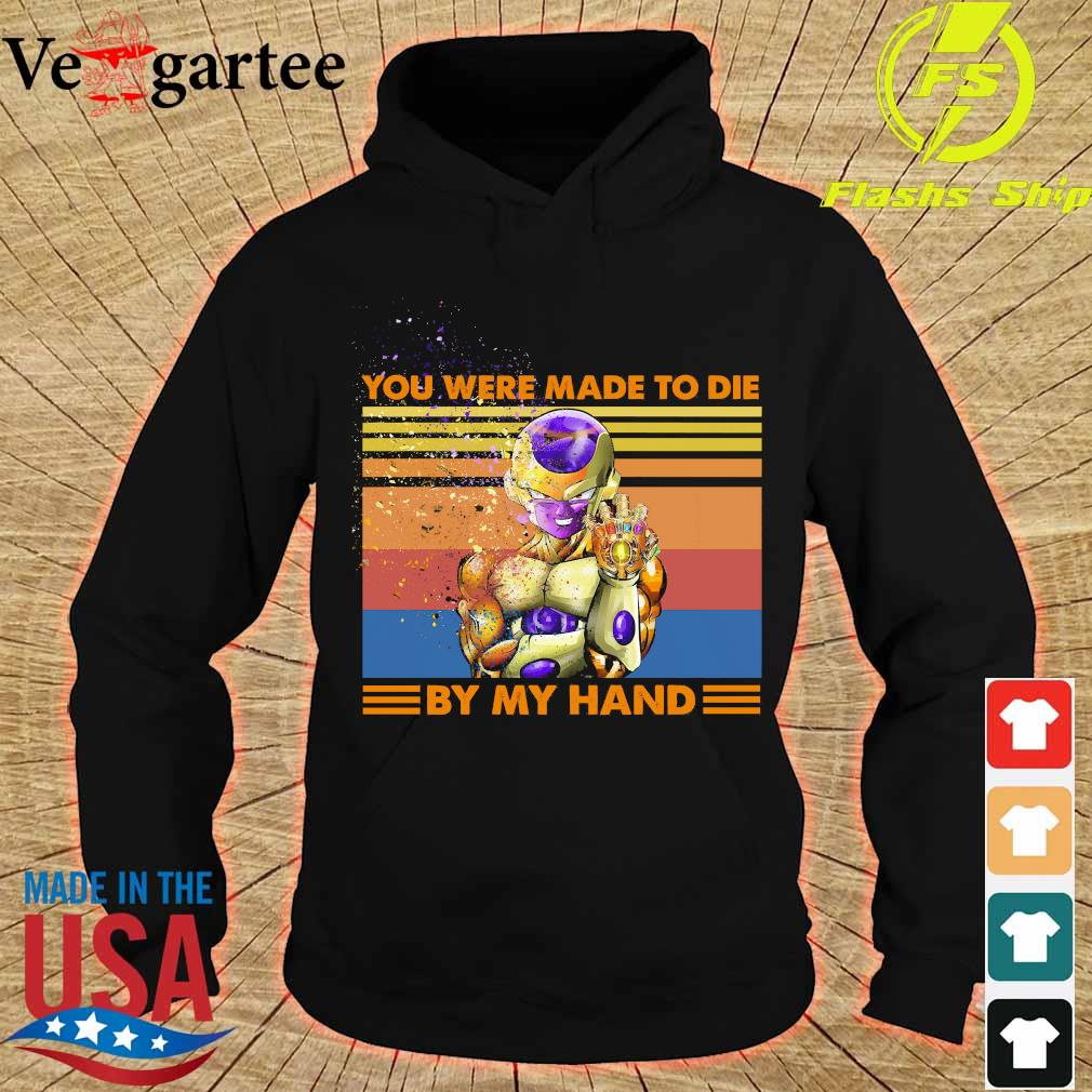 Frieza dragon ball super Infinity Gauntlet You were made to die by my hand vintage s hoodie