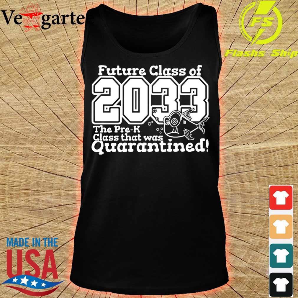 Future class of 2033 the pre-k class that was Quarantined s tank top
