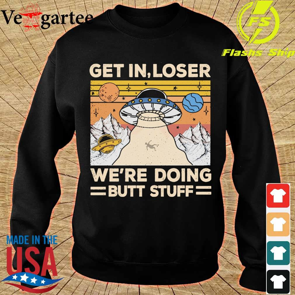 Get in Loser We're doing butt stuff vintage s sweater