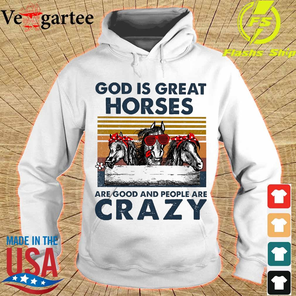 God is great horses are good and people are crazy vintage s hoodie