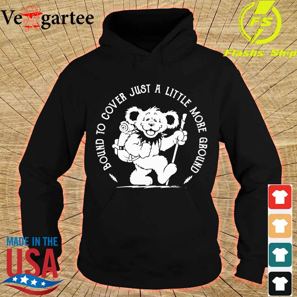 Grateful Dead Bear Bound to cover just a little more ground s hoodie