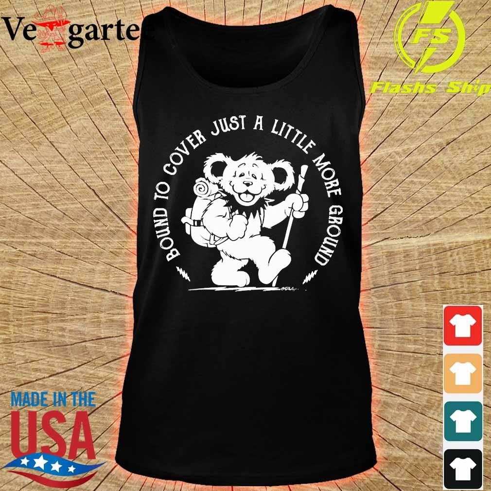 Grateful Dead Bear Bound to cover just a little more ground s tank top