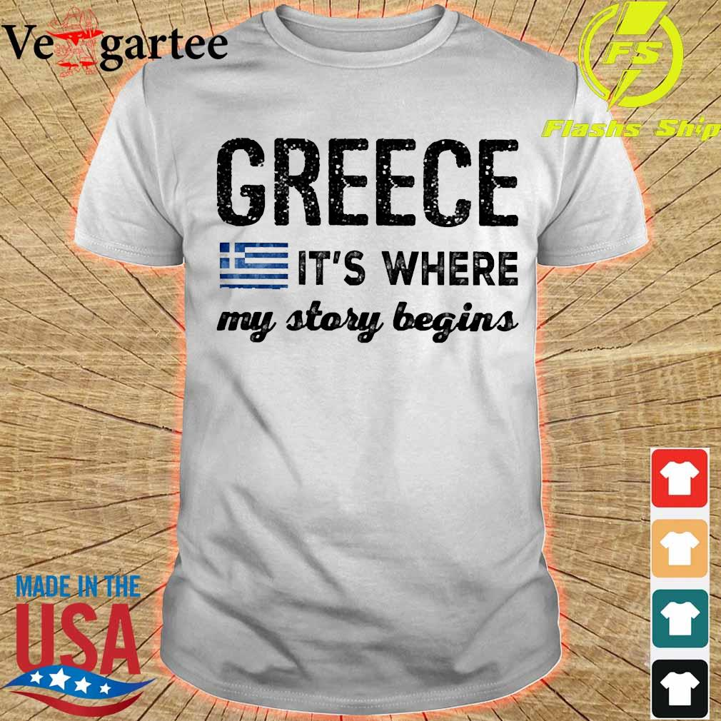 Greece It_s where my story begins shirt
