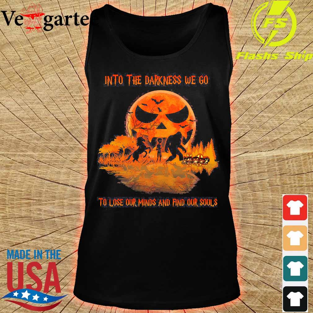 Halloween Bigfoot Alien Unicorn Into the darkness We go to lose our minds and find our souls s tank top