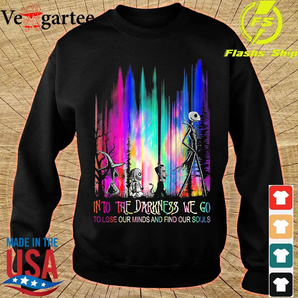 Halloween into the Darkness We go to lose our minds and find our souls s sweater