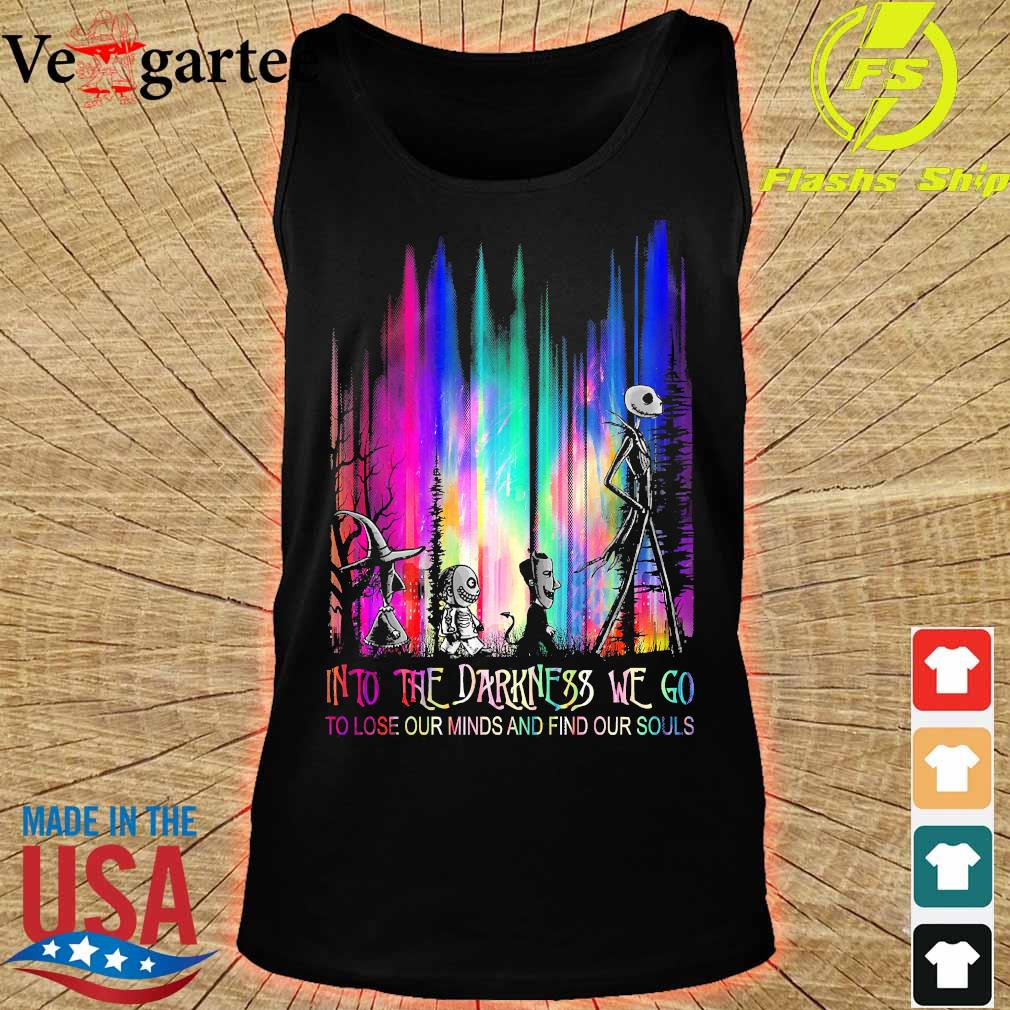 Halloween into the Darkness We go to lose our minds and find our souls s tank top