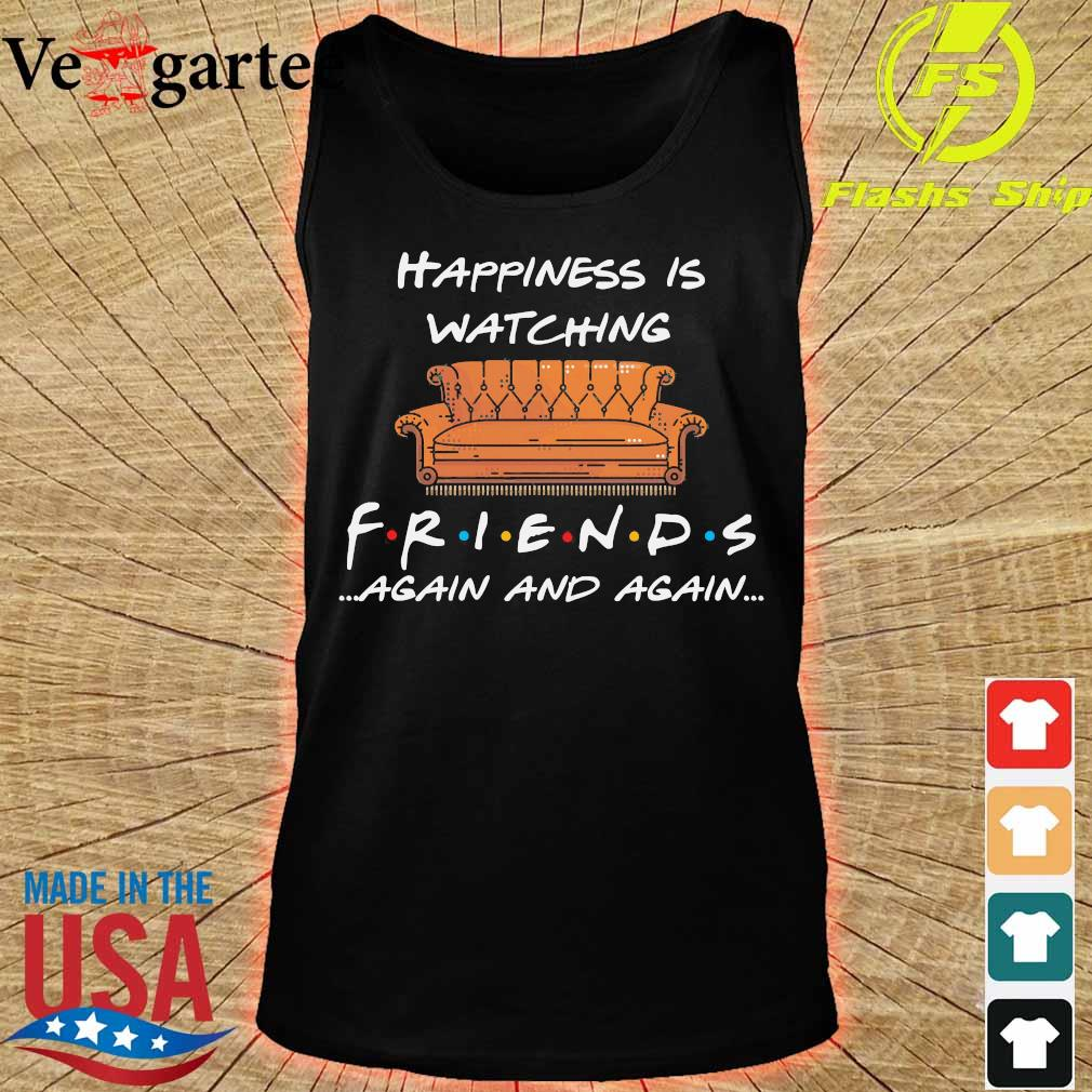 Happiness is watching Friends again and again s tank top