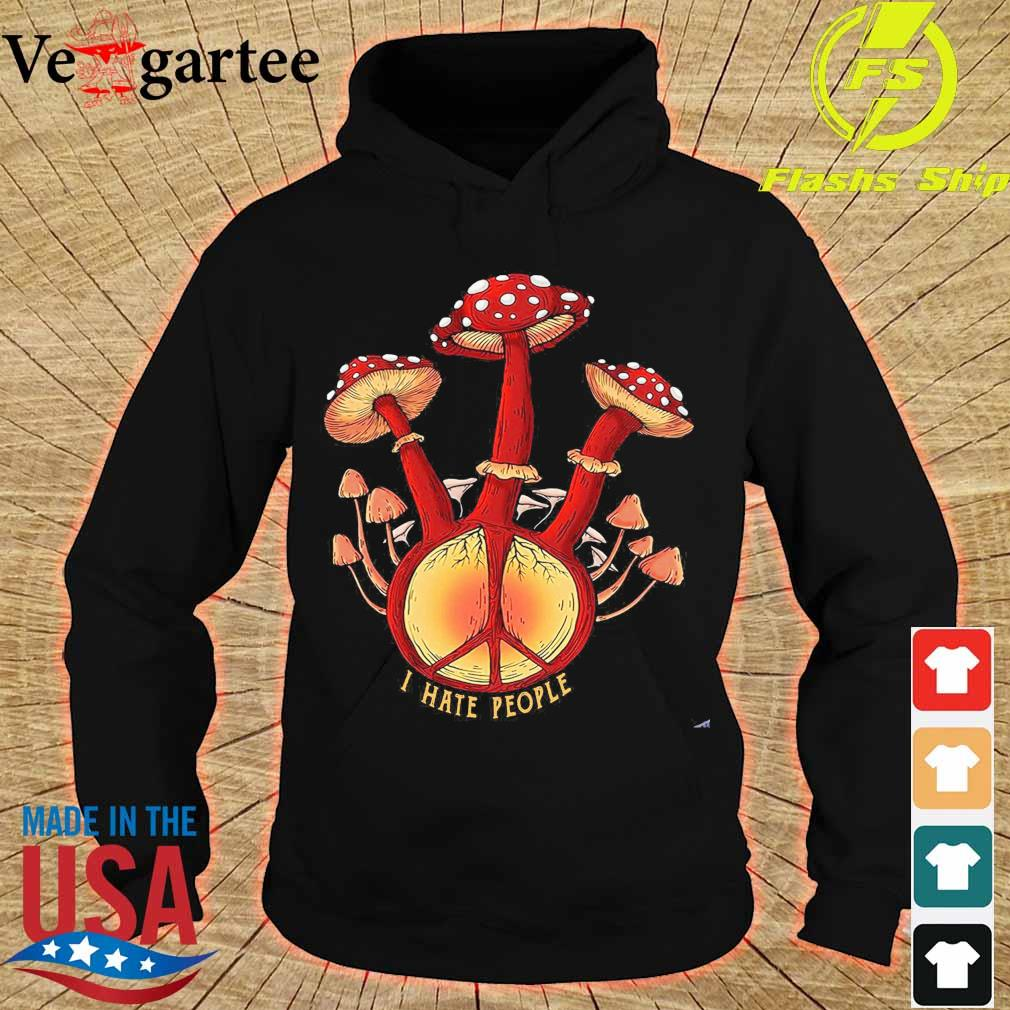 Hippie mushroom I hate people s hoodie