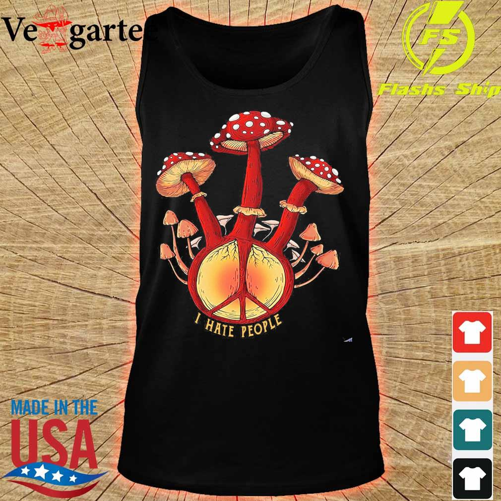 Hippie mushroom I hate people s tank top