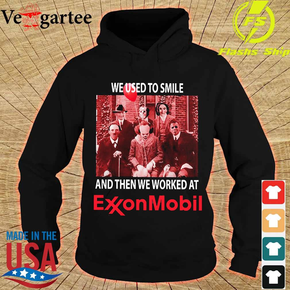 Horror characters We used to smile and then We worked at Exxonmobil s hoodie