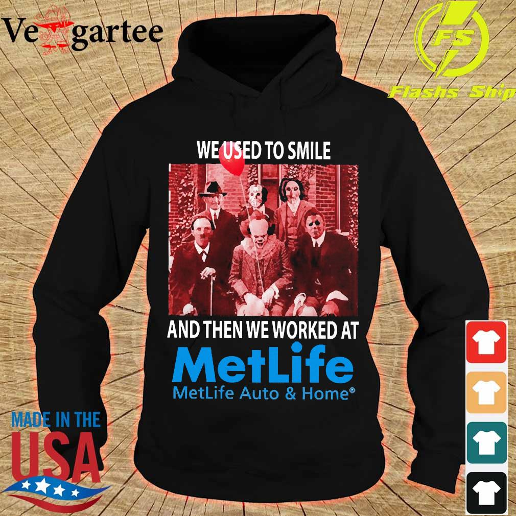 Horror characters We used to smile and then We worked at Metlife s hoodie