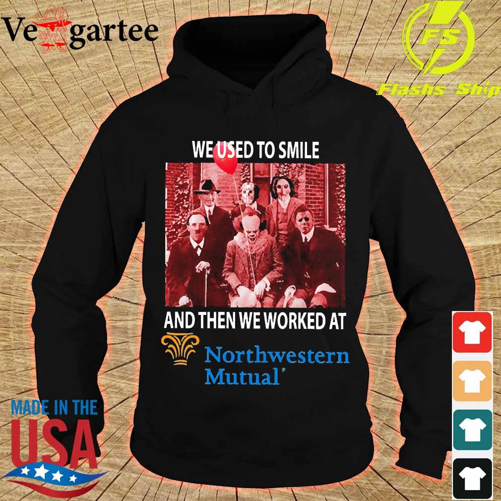 Horror characters We used to smile and then We worked at Northwestern Mutual s hoodie