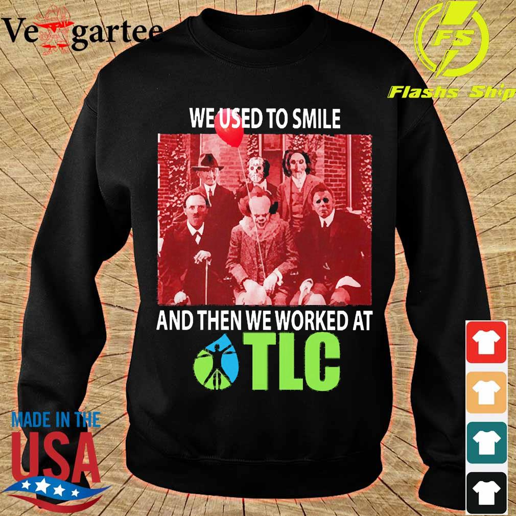 Horror characters We used to smile and then We worked at TLC s sweater