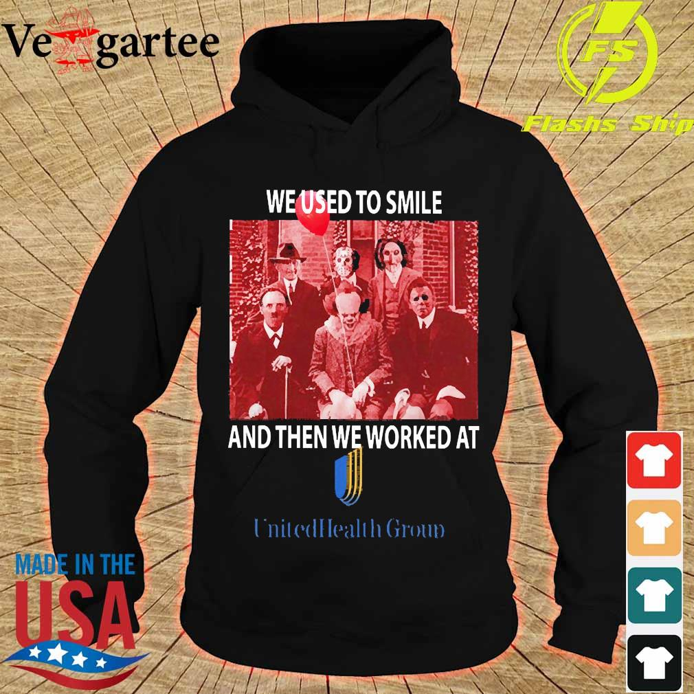 Horror characters We used to smile and then We worked at Unitedhealth Group s hoodie