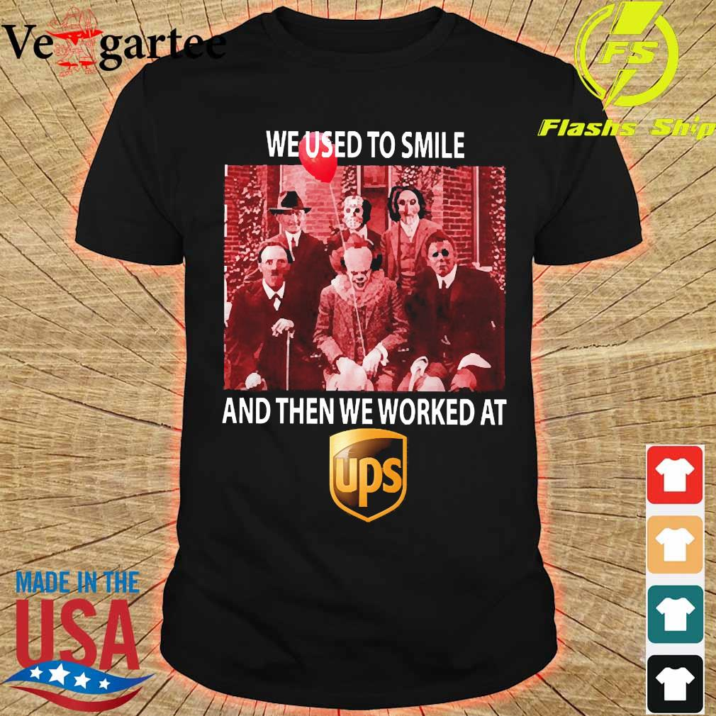 Horror characters We used to smile and then We worked at UPS shirt