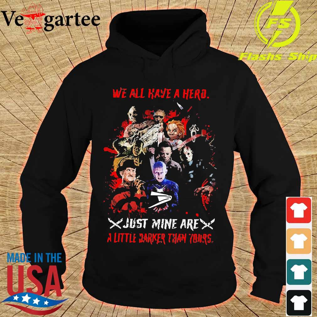Horror We all have a hero just mine are a little darker than yours United States Postal Service s hoodie