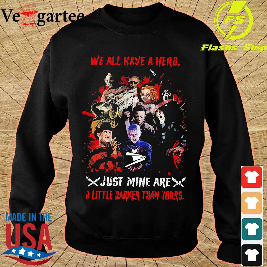 Horror We all have a hero just mine are a little darker than yours United States Postal Service s sweater