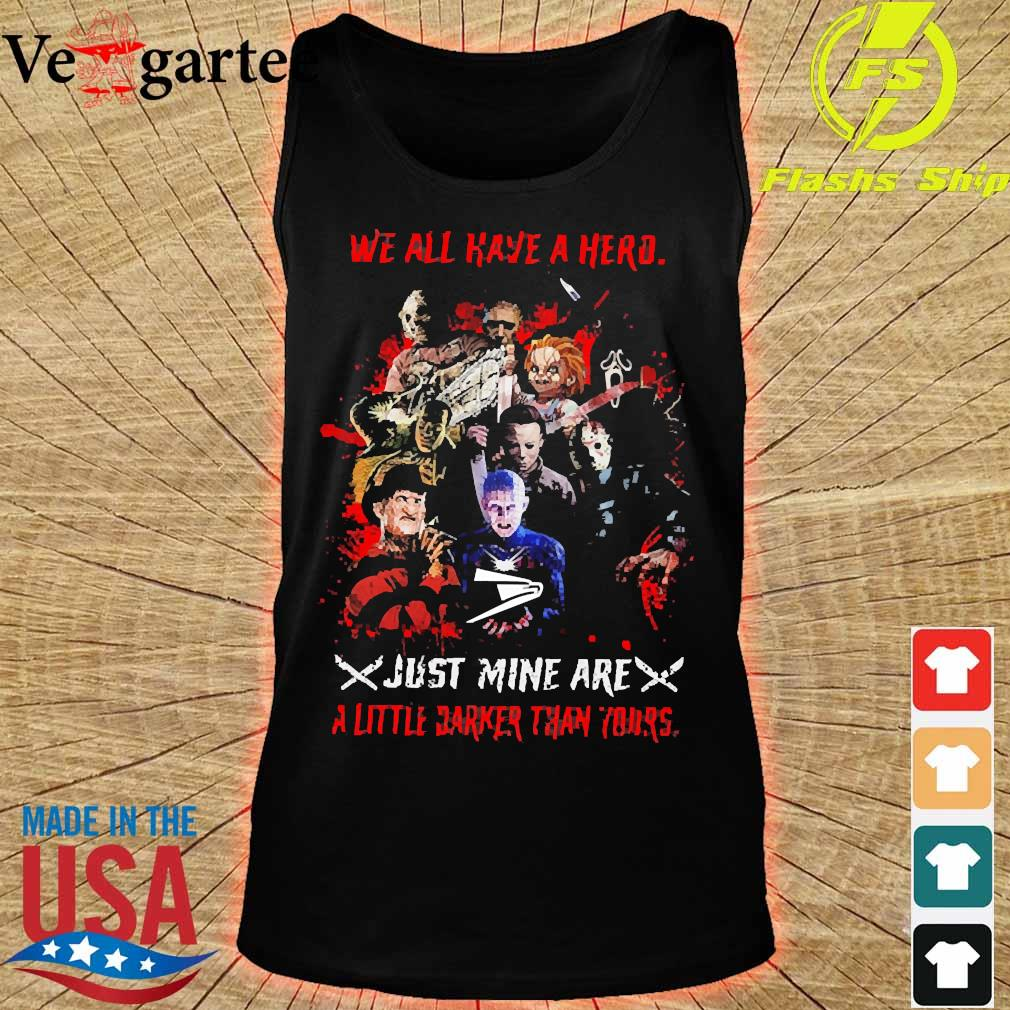 Horror We all have a hero just mine are a little darker than yours United States Postal Service s tank top