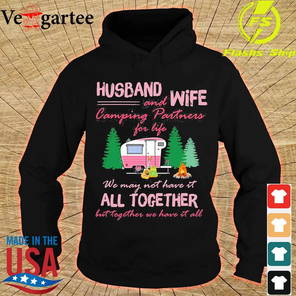 Husband and Wife camping Partners for life We may not have it all together but together e have it all s hoodie