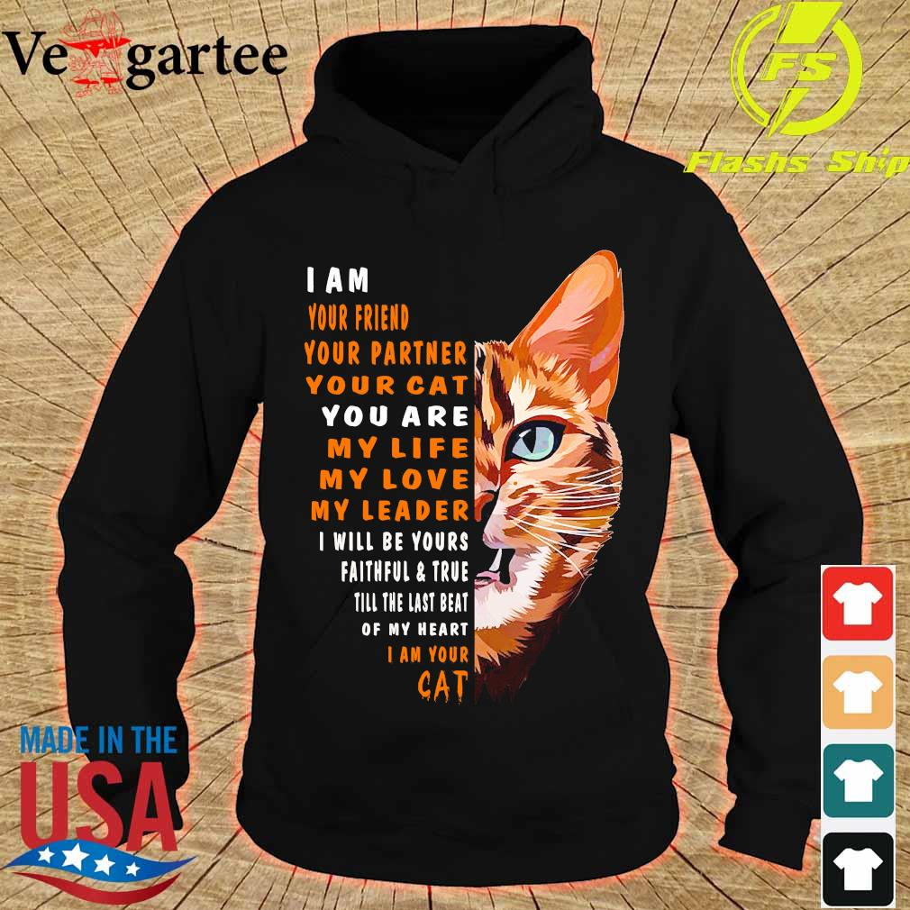 I am your friend your partner your Cat Cat Shirt hoodie