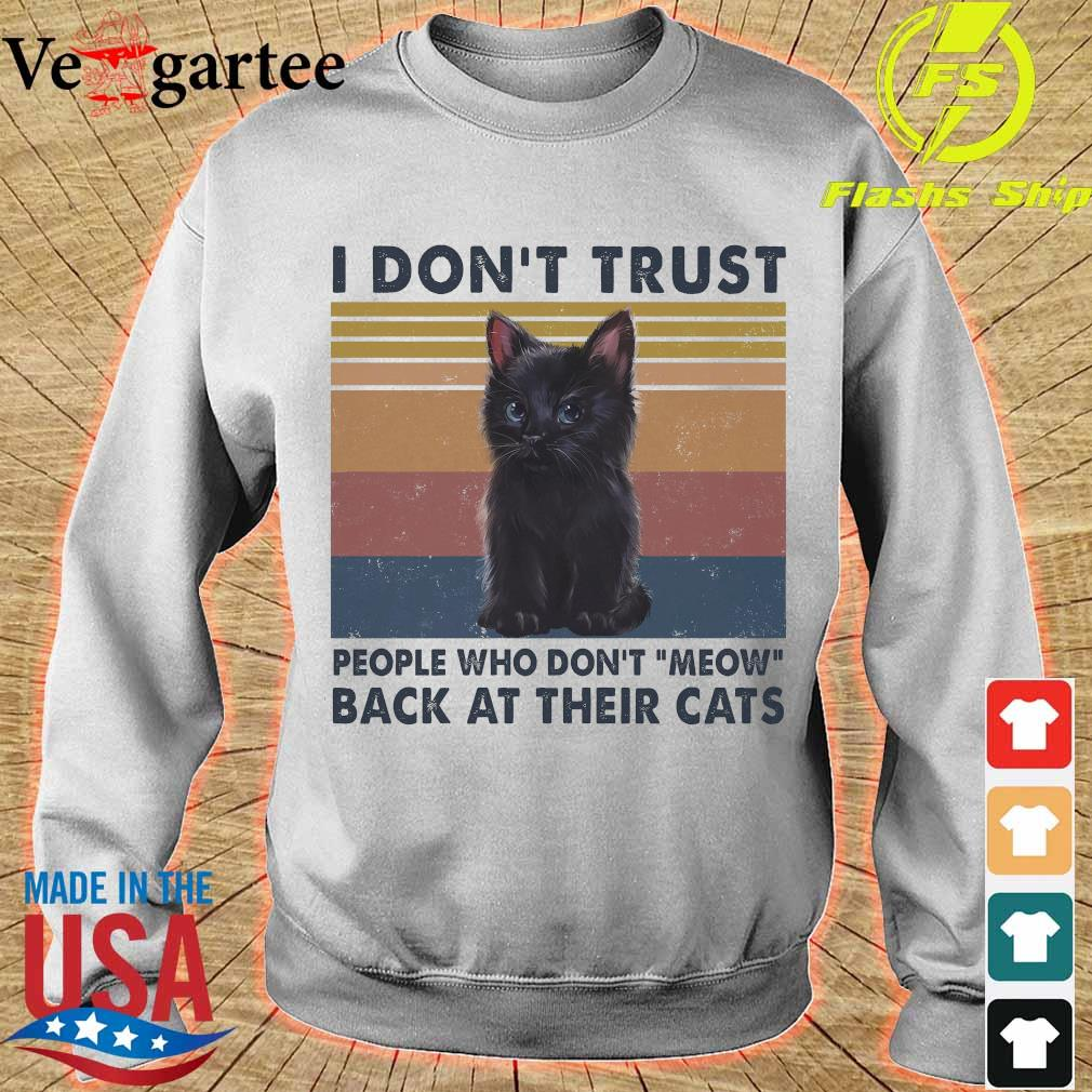 I don't trust people who don't meow back at their cats vintage s sweater
