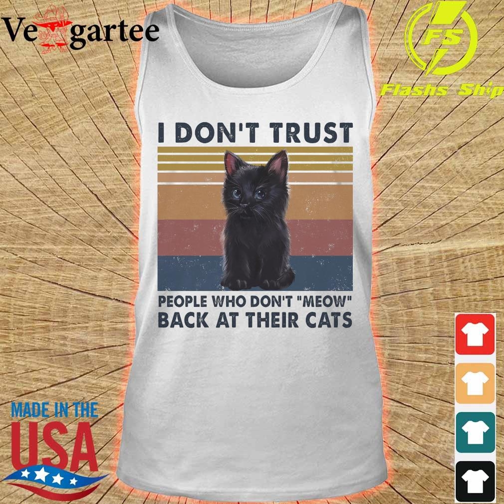 I don't trust people who don't meow back at their cats vintage s tank top