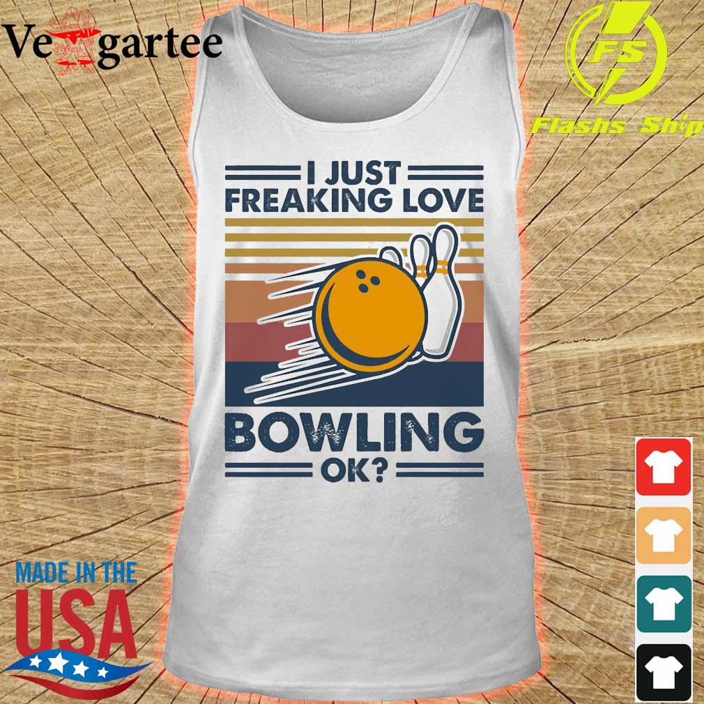 I just freaking love bowling ok vintage s tank top