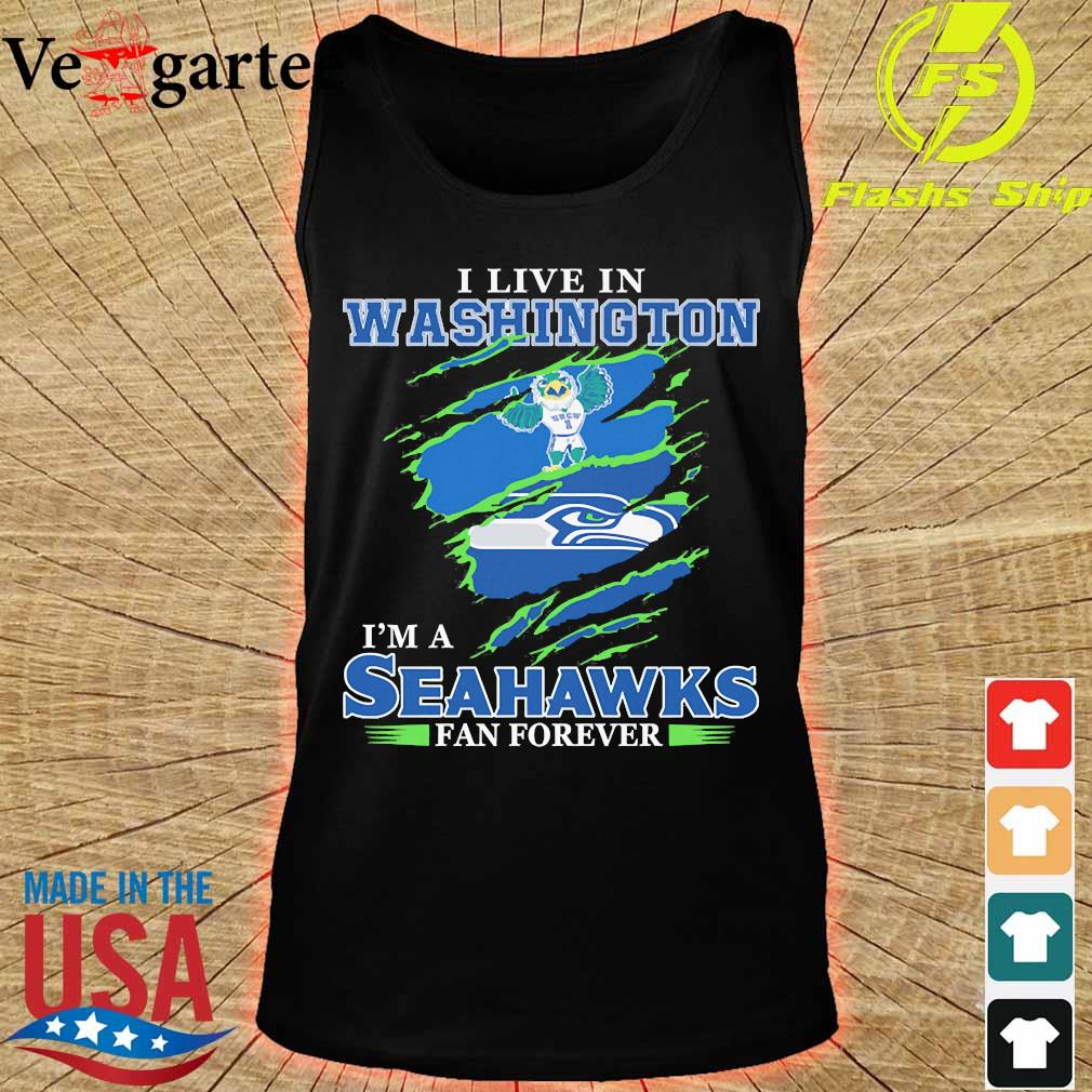 I live in Washington I'm a Seahawks fan forever s tank top