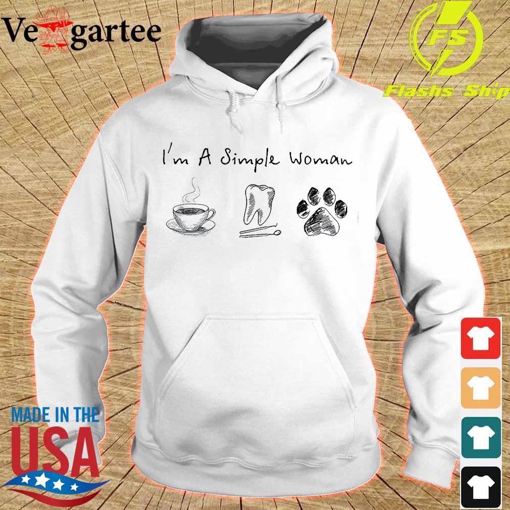 I'm a simple woman coffee dentist dog s hoodie