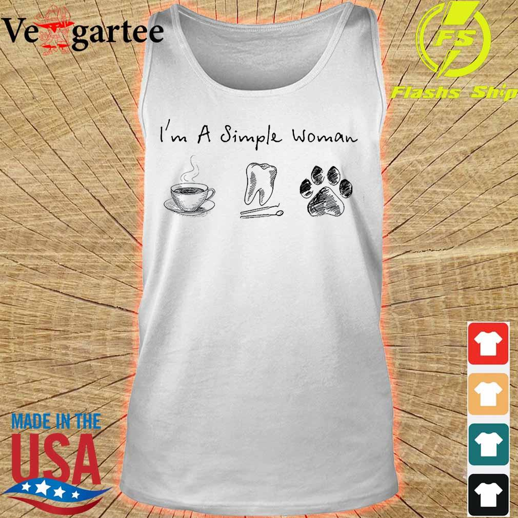 I'm a simple woman coffee dentist dog s tank top