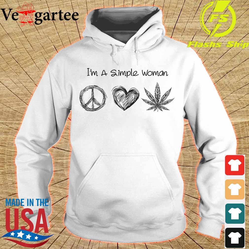I'm a simple woman peace heart weed s hoodie