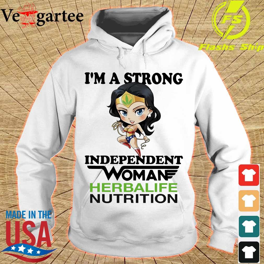 I_m a strong independent woman Herbalife Nutrition s hoodie