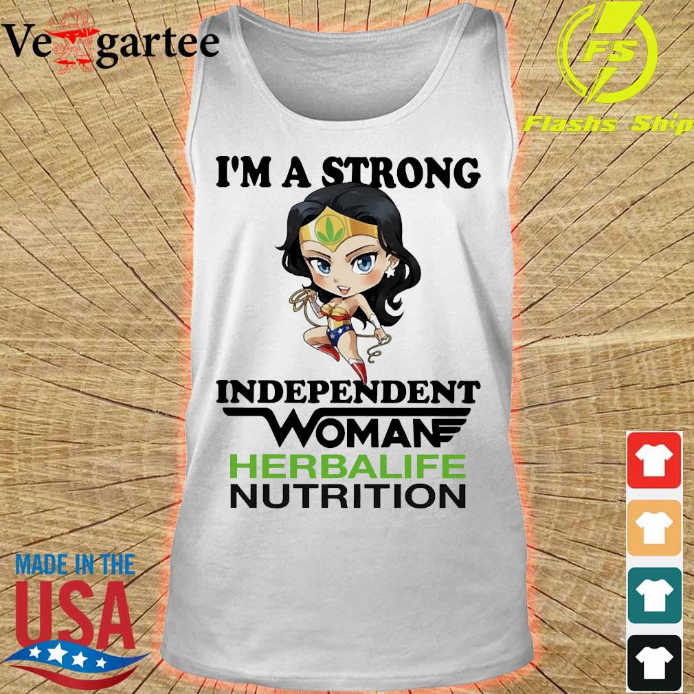I_m a strong independent woman Herbalife Nutrition s tank top