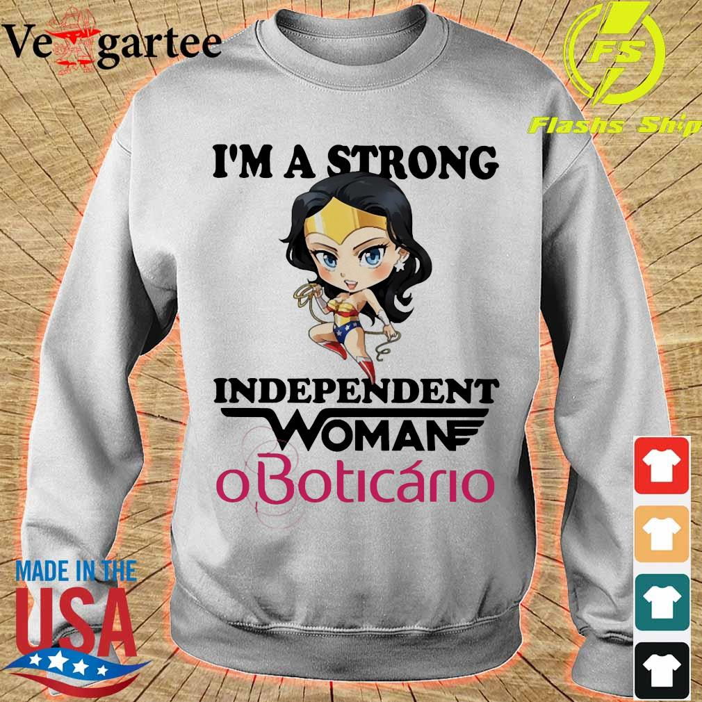 I_m a strong independent woman OBoticario s sweater