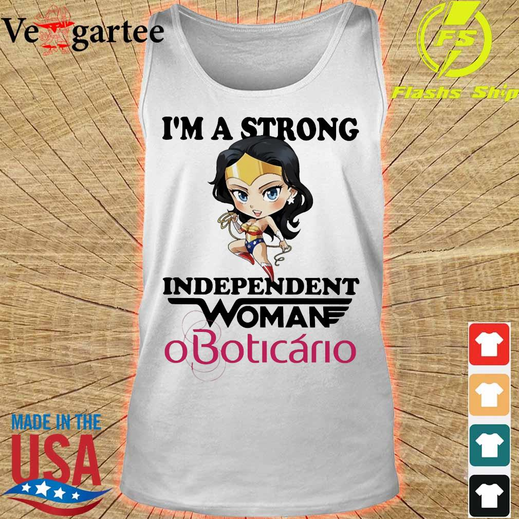 I_m a strong independent woman OBoticario s tank top